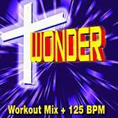 Wonder (Workout Mix + 125 BPM) by Christian Workout Hits Group