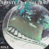 Tristeza e Solidão by Bike