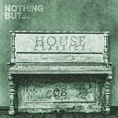 Nothing But... House Classics, Vol. 8 - EP by Various Artists