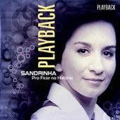 Pra Ficar na História (Playback) de Sandrinha