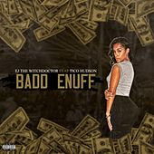 Badd Enuff (feat. Tico Hudson) by Witchdoctor