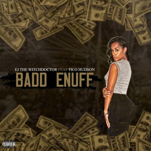Badd Enuff (feat. Tico Hudson) by Witchdoctor