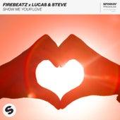 Show Me Your Love von Firebeatz x Lucas