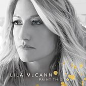 Paint This Town by Lila McCann