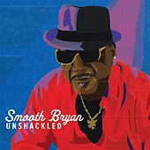 Unshackled de Smooth Bryan