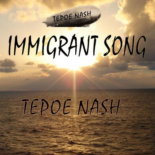 Immigrant Song von Tepoe Nash
