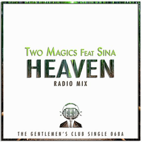 Heaven (Radio Mix) (feat. Sina) by Two Magics