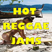Hot Reggae Jams by Various Artists