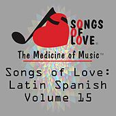 Songs of Love: Latin Spanish, Vol. 15 de Various Artists