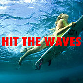 Hit The Waves by Various Artists