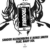 Trouble de Sander Kleinenberg x Boris Smith