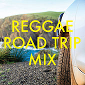 Reggae Road Trip Mix by Various Artists