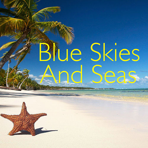 Blue Skies And Seas by Various Artists