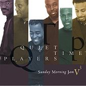 Sunday Morning Jam, Vol. 3 by Quiet Time Players