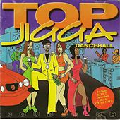 Top Jigga Dancehall by Various Artists