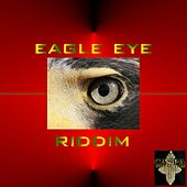 Eagle Eye Riddim by Various Artists