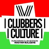 Clubbers Culture: Hungarian Club Session, Magyar Bulizene - EP by Various Artists