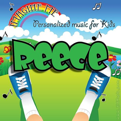 Imagine Me - Personalized Music for Kids: Reece by Personalized Kid Music