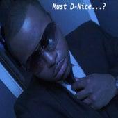Must D-Nice by D-Nice