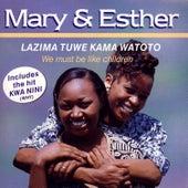 Lazima Tuwe Kama Watoto (We Must Be Like Children) by Mary