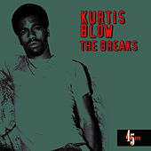The Breaks (Re-Recorded / Remastered) by Kurtis Blow