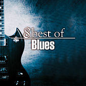 8 Best of Blues by Various Artists