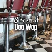 8 Best of Doo Wop by Various Artists