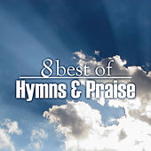 8 Best of Hymns & Praise by The Joslin Grove Choral Society