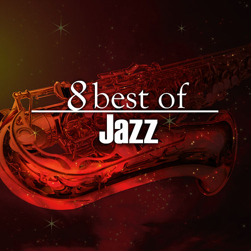 8 Best of Jazz by Various Artists
