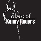 8 Best of Kenny Rogers by Kenny Rogers