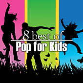 8 Best of Pop for Kids by The Countdown Kids
