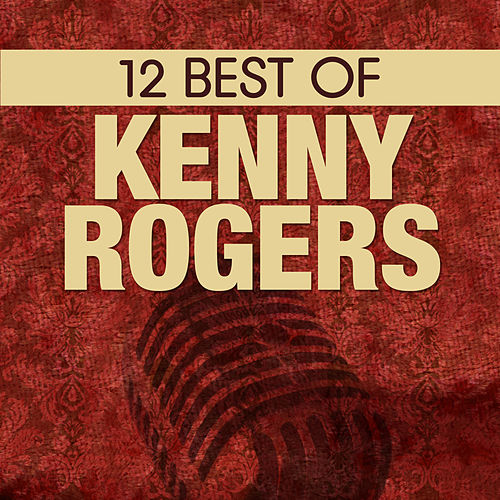 12 Best of Kenny Rogers by Kenny Rogers