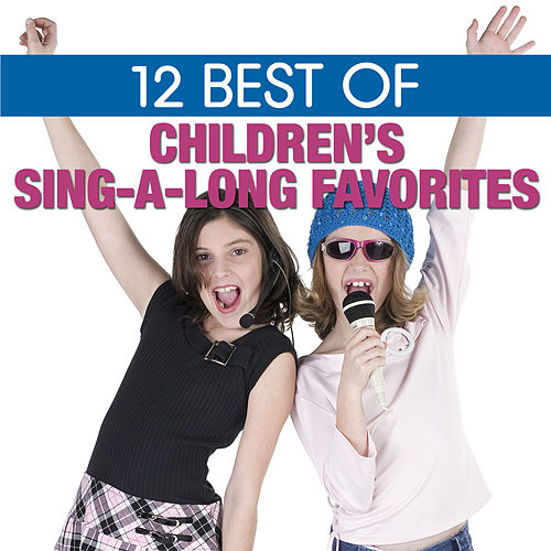 12 Best Children's Sing-a-long Favorites by The Countdown Kids