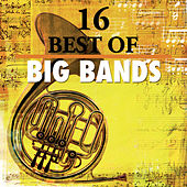 16 Best of Big Bands by BBC Big Band Orchestra