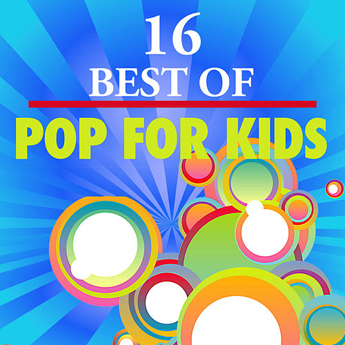 16 Best of Pop for Kids by The Countdown Kids