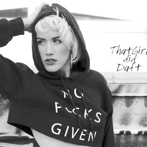 ThatGirl Did Daft by ThatGirlMair
