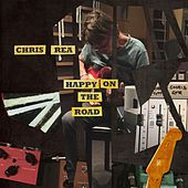 Happy on the Road by Chris Rea