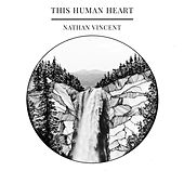 This Human Heart by Nathan Vincent