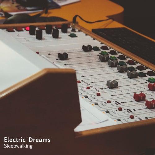 Sleepwalking by Electric Dreams