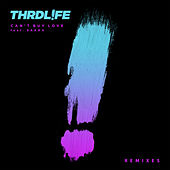 Can't Buy Love (Remixes) by Thrdl!Fe