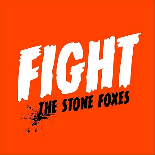 Fight by The Stone Foxes