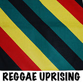 Reggae Uprising by Various Artists