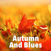 Autumn And Blues by Various Artists
