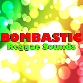 Bombastic Reggae Sounds by Various Artists