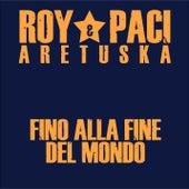 Fino Alla Fine Del Mondo (feat. Clementino) di Aretuska
