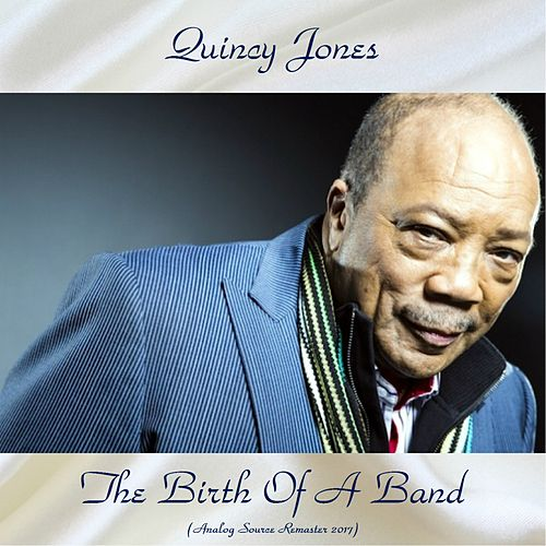 The Birth Of A Band (Analog Source Remaster 2017) von Quincy Jones