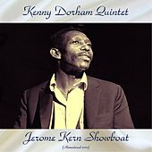 Jerome Kern Showboat (Remastered 2017) by Kenny Dorham