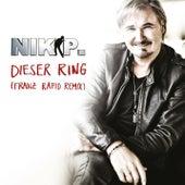 Dieser Ring (Franz Rapid Extended Remix) by Nik P.
