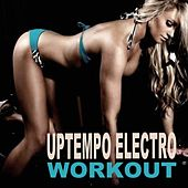 Uptempo Electro Workout Music (Best Abs Exercises to Lose Belly Fat & Boost Your Calorie Burn at the Gym) von Various Artists