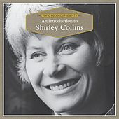 An Introduction to Shirley Collins by Various Artists